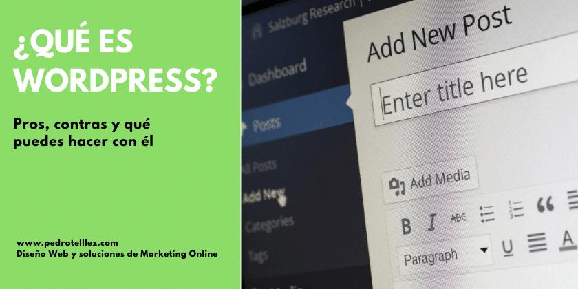 Que es WordPress Pros contras y qué puedes hacer con él
